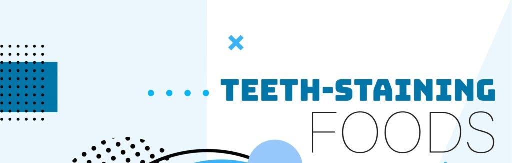 teeth staining foods